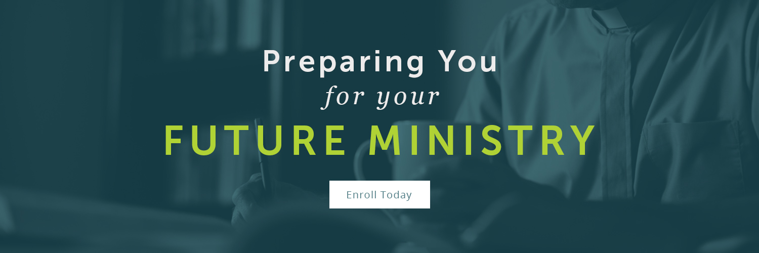 preparing You for your Future Ministry